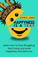 Happiness Is a Trap