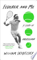 """""""Federer and Me: A Story of Obsession"""" by William Skidelsky"""