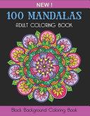 Black Background Coloring Book  100 Mandalas