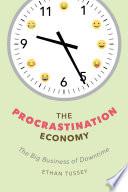 The Procrastination Economy