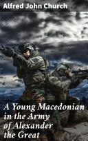 A Young Macedonian in the Army of Alexander the Great Pdf/ePub eBook