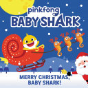 Baby Shark: Merry Christmas, Baby Shark! Book