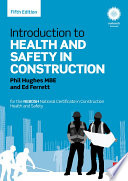 """""""Introduction to Health and Safety in Construction: for the NEBOSH National Certificate in Construction Health and Safety"""" by Phil Hughes, Ed Ferrett"""
