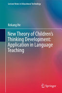 New Theory of Children's Thinking Development: Application in Language Teaching