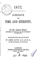 Almanack for time and eternity, tr. by J. Cauvin. 1872 [or rather, a tr. of: Mixtur gegen Todesangst, from Kalender für Zeit und Ewigkeit, 1843, with its almanac changed to one for 1872].