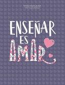 Spanish Teacher Journal Libreta Para Maestra 8.5x11 College Ruled Notebook Ensenar Es Amar