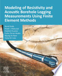 Modeling of Resistivity and Acoustic Borehole Logging Measurements Using Finite Element Methods