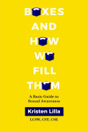 Boxes and How We Fill Them: A Basic Guide to Sexual Awareness