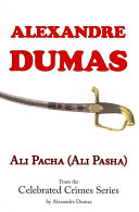 Ali Pacha (Ali Pasha) - From the Celebrated Crimes Series by Alexandre Dumas Online Book