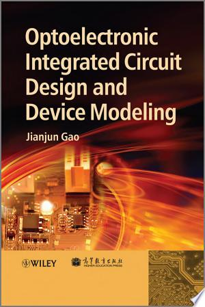 Download Optoelectronic Integrated Circuit Design and Device Modeling online Books - godinez books