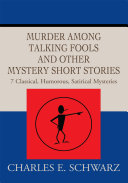 Murder Among Talking Fools and Other Mystery Short Stories