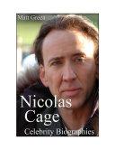 Celebrity Biographies   The Amazing Life Of Nicolas Cage   Famous Actors