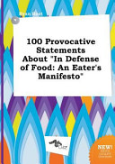 100 Provocative Statements about in Defense of Food Book