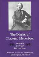 The Diaries of Giacomo Meyerbeer: The last years, 1857-1864
