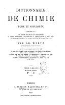 Dictionnaire de chimie pure et appliqueée, comprenant: la chimie organique et inorganique, la chimie appliquée à l'industrie, à l'agriculture et aux arts, la chimie analytique, la chimie physique et la minéralogie par Ad. Wurtz