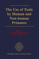The Use of Tools by Human and Non human Primates