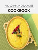 Anglo indian Delicacies Cookbook