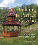 Building the Perfect Gazebo ebook