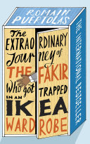 The Extraordinary Journey of the Fakir Who Got Trapped in an IKEA Wardrobe Pdf/ePub eBook