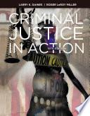 """Criminal Justice in Action"" by Larry K. Gaines, Roger LeRoy Miller"