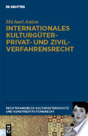 Internationales Kulturgüterprivat- und Zivilverfahrensrecht