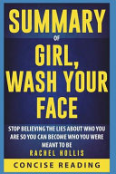 Summary of Girl  Wash Your Face