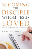 Becoming the Disciple Whom Jesus Loved