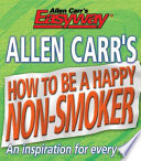 Allen Carr s How to be a Happy Non Smoker