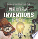 Most Important Inventions Of All Time   Inventions for Kids   Children s Inventors Books