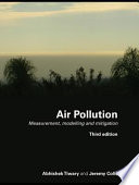 Air Pollution  : Measurement, Modelling and Mitigation, Third Edition