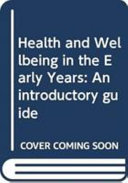 Health and Wellbeing in the Early Years