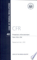 Code of Federal Regulations  Title 40  Protection of Environment  PT  700 789  Revised as of July 1  2012