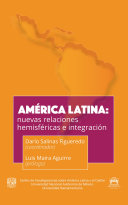 Am  rica Latina  nuevas relaciones hemisf  ricas e integraci  n