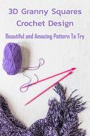 3D Granny Squares Crochet Design