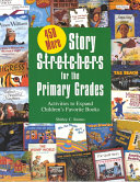 450 More Story Stretchers for the Primary Grades