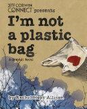 I m Not a Plastic Bag