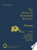 """The Mouse in Biomedical Research: Normative Biology, Husbandry, and Models"" by James G. Fox, Stephen Barthold, Muriel Davisson, Christian E. Newcomer, Fred W. Quimby, Abigail Smith"