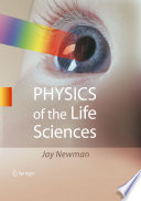 """""""Physics of the Life Sciences"""" by Jay Newman"""