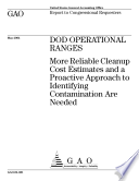 DOD operational ranges more reliable cleanup cost estimates and a proactive approach to identifying contamination are needed   report to congressional requesters  Book