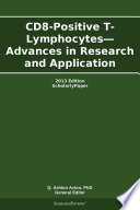 CD8-Positive T-Lymphocytes—Advances in Research and Application: 2013 Edition