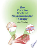 The Concise Book of Neuromuscular Therapy Book