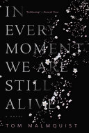 In Every Moment We Are Still Alive Tom Malmquist Cover