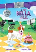 I Am Bella, Star of the Show Pdf/ePub eBook