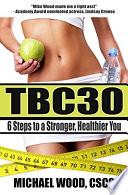 TBC30  6 Steps to a Stronger  Healthier You
