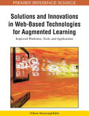 Solutions and Innovations in Web-Based Technologies for Augmented Learning: Improved Platforms, Tools, and Applications Pdf/ePub eBook