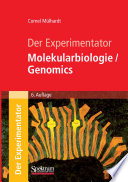 Der Experimentator: Molekularbiologie / Genomics