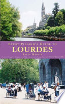 Every Pilgrim's Guide to Lourdes