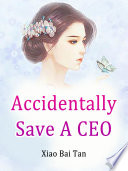 Accidentally Save A CEO