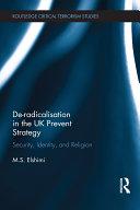 De Radicalisation in the UK Prevent Strategy