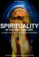 Spirituality in the 21st Century  Journeys beyond Entrenched Boundaries